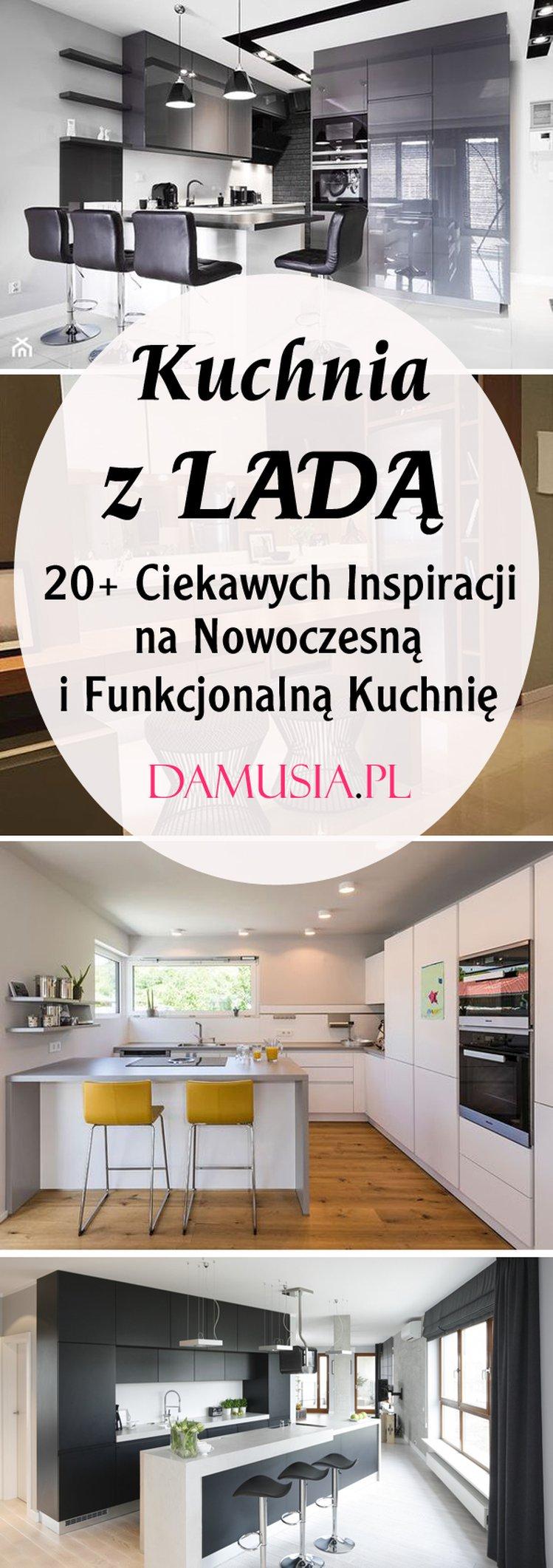 Kuchnia Z Ladą 20 Ciekawych Inspiracji Na Nowoczesną I